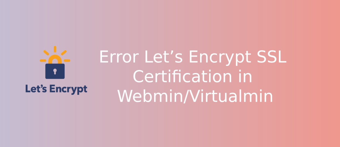 let's encrypt error in virtualmin